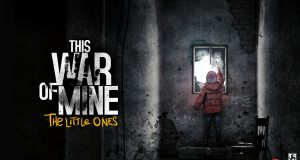This War of Mine The Little Ones Review