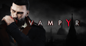 Vampyr se luce en 55 minutos de gameplay