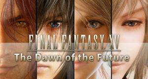 """Cuatro nuevos DLC llegarán a Final Fantasy XV bajo el nombre de """"The Dawn of the Future"""""""