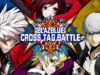 [Review] BlazBlue Cross Tag Battle